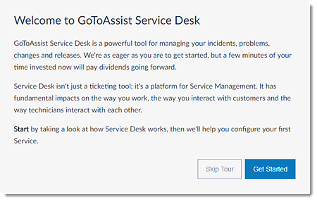 Click Get Started To Begin Your Tour Of Service Desk, Or Click Skip Tour To  Go Directly To Your Dashboard.