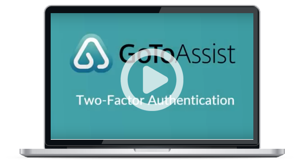 GoToAssist Two Factor Authentication